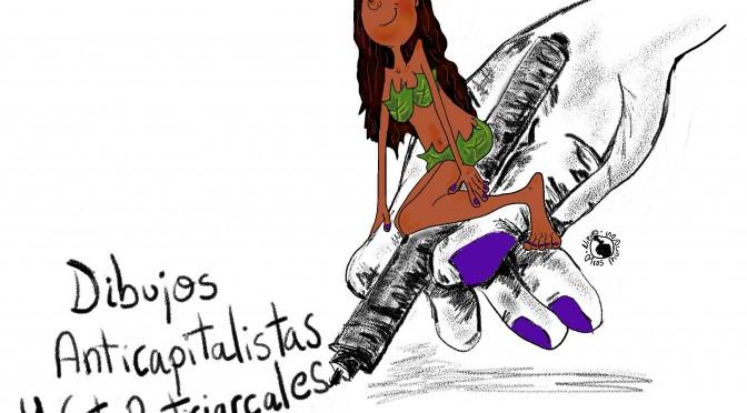 Dibujos AntiCapitalistas y ContraPatriarcales